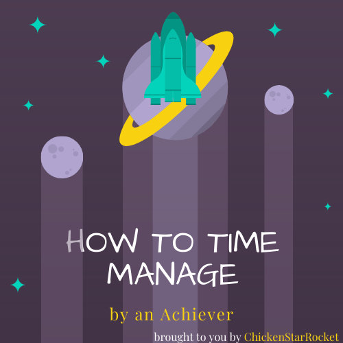 How to Time Manage by an Achiever